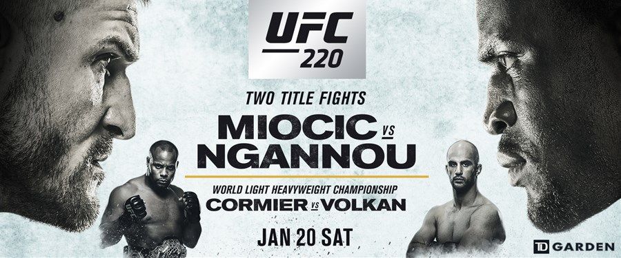 UFC 220: Miocic vs Ngannou – Saturday, January 20